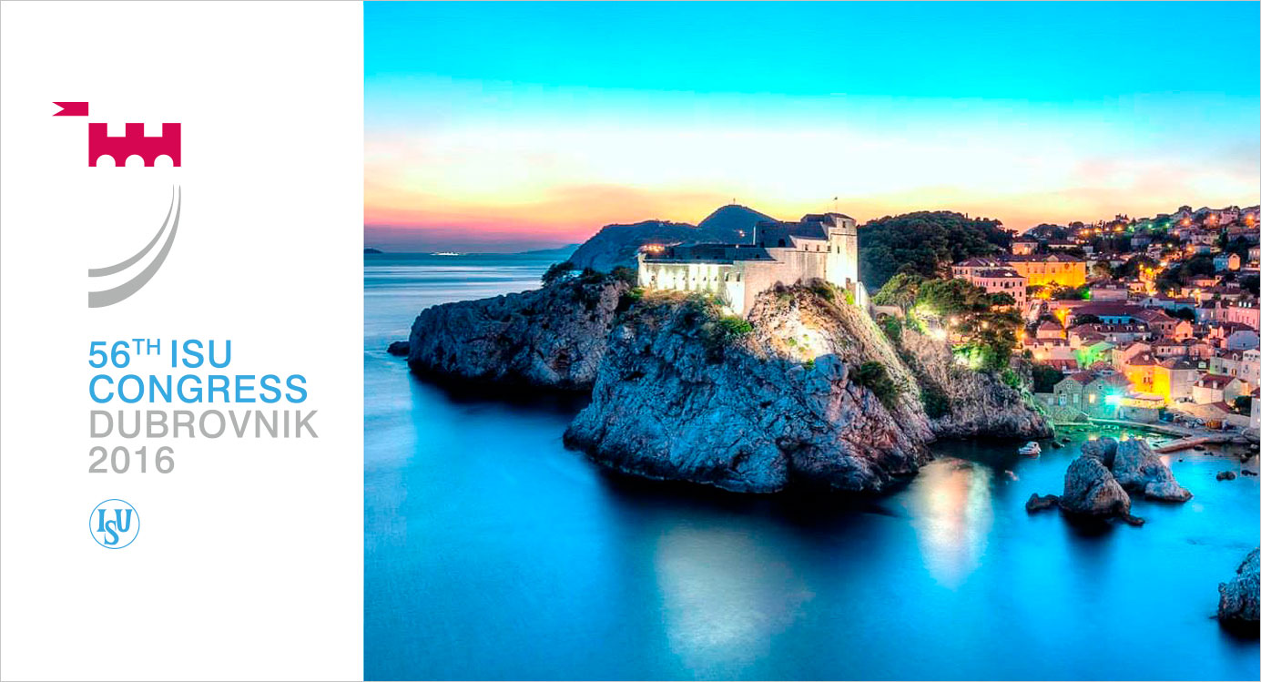 56th ISU Ordinary Congress Dubrovnik - Croatia, June 6-10, 2016
